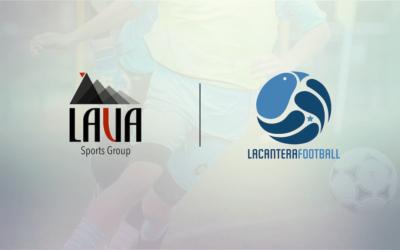 Lava Sports Group se une a La Cantera Football como socio estratégico en Europa